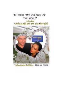 """10 Years """"We Children of the World"""": Vietnamesisch Edition"""