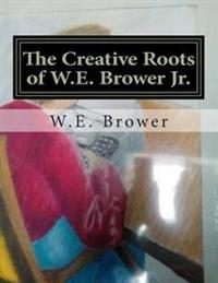 The Creative Roots of W.E. Brower Jr.: 1986-1994