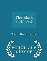 The Black Wolf Pack - Scholar's Choice Edition