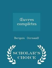 Uvres Completes - Scholar's Choice Edition