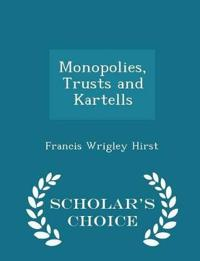 Monopolies, Trusts and Kartells - Scholar's Choice Edition