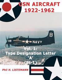 USN Aircraft 1922-1962: Type Designation Letter 'a' Part One