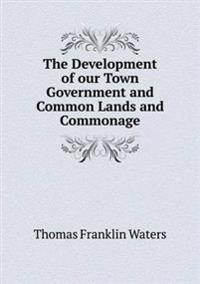 The Development of Our Town Government and Common Lands and Commonage