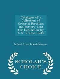 Catalogue of a Collection of Oriental Porcelain and Pottery Lent for Exhibition by A.W. Franks