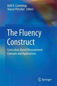 The Fluency Construct: Curriculum-Based Measurement Concepts and Applications