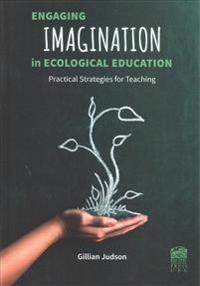 Engaging Imagination in Ecological Education