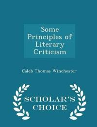 Some Principles of Literary Criticism - Scholar's Choice Edition