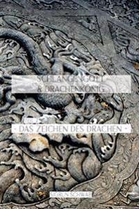 Schlangengott Und Drachenkoenig - Teil 2: Das Zeichen Des Drachen