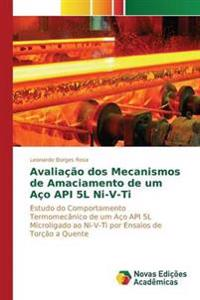 Avaliacao DOS Mecanismos de Amaciamento de Um Aco API 5l Ni-V-Ti