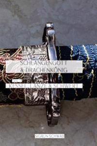 Schlangengott Und Drachenkoenig - Teil 3: Kessel, Lanze Und Schwert