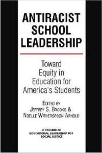 Antiracist School Leadership: Toward Equity in Education for America's Students Introduction (Hc)
