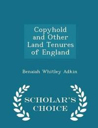 Copyhold and Other Land Tenures of England - Scholar's Choice Edition