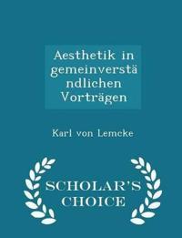 Aesthetik in Gemeinverstandlichen Vortragen - Scholar's Choice Edition