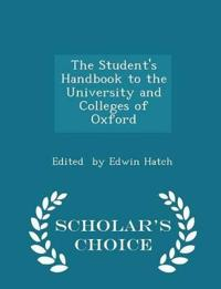 The Student's Handbook to the University and Colleges of Oxford - Scholar's Choice Edition