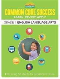 Barron's Common Core Success Grade 1 English Language Arts