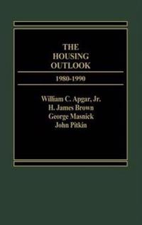 The Housing Outlook, 1980-1990