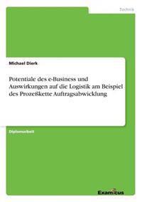 Potentiale Des E-Business Und Auswirkungen Auf Die Logistik Am Beispiel Des Prozekette Auftragsabwicklung