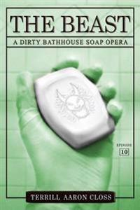 The Beast: A Dirty Bathhouse Soap Opera (Episode 10)