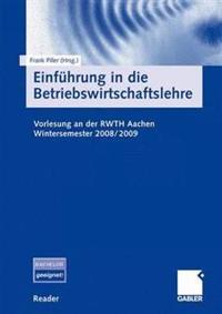 Einf Hrung in Die Betriebswirtschaftslehre: Vorlesung an Der Rwth Aachen. Wintersemester 2008/2009