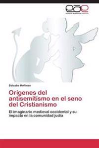 Origenes del Antisemitismo En El Seno del Cristianismo