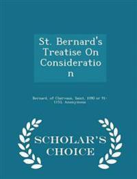 St. Bernard's Treatise on Consideration - Scholar's Choice Edition