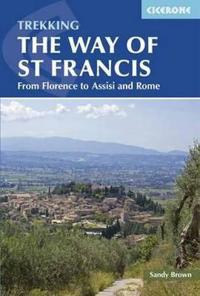 Trekking the Way of St Francis: From Florence to Assisi and Rome