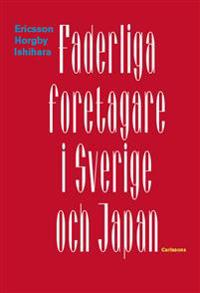 Faderliga företagare i Sverige och Japan - Christer Ericsson, Björn Horgby, Shunji Ishihara pdf epub