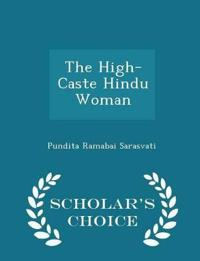 The High-Caste Hindu Woman - Scholar's Choice Edition