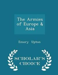 The Armies of Europe & Asia - Scholar's Choice Edition