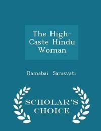 The High-Caste Hindu Woman - Scholar's Choice Edition