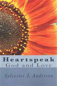 Heartspeak: God and Love