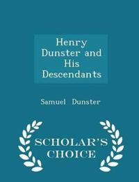 Henry Dunster and His Descendants - Scholar's Choice Edition