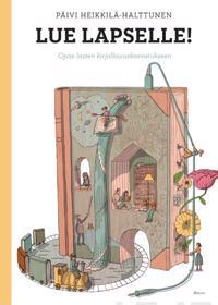Lue lapselle! Opas lasten kirjallisuuskasvatukseen