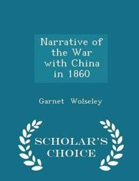 Narrative of the War with China in 1860 - Scholar's Choice Edition