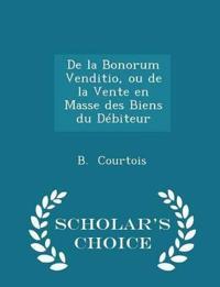 de La Bonorum Venditio, Ou de La Vente En Masse Des Biens Du Debiteur - Scholar's Choice Edition