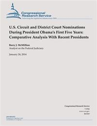 U.S. Circuit and District Court Nominations During President Obama?s First Five Years: Comparative Analysis with Recent Presidents