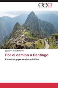 Por El Camino a Santiago