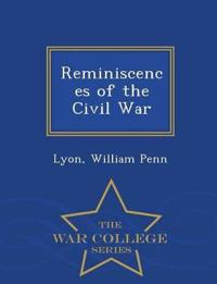 Reminiscences of the Civil War - War College Series