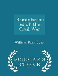 Reminiscences of the Civil War - Scholar's Choice Edition