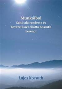 Munkaibol Sajto ALA Rendezte Es Bevezetessel Ellatta Kossuth Ferencz
