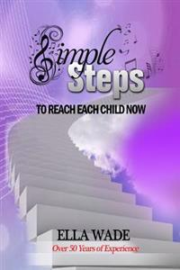 Simple Steps: To Reach Each Child Now