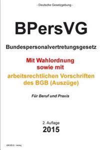 Bpersvg: Bundespersonalvertretungsgesetz
