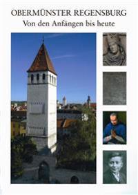 Obermunster Regensburg: Von Den Anfangen Bis Heute