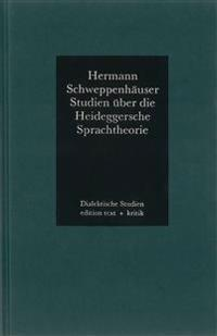 Studien über die Heideggersche Sprachtheorie