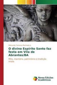 O Divino Espirito Santo Faz Festa Em Vila de Abrantes/Ba