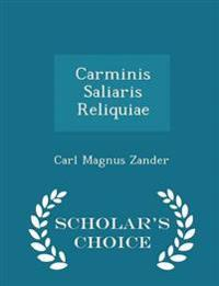 Carminis Saliaris Reliquiae - Scholar's Choice Edition