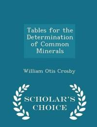 Tables for the Determination of Common Minerals - Scholar's Choice Edition