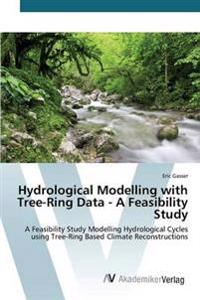 Hydrological Modelling with Tree-Ring Data - A Feasibility Study