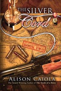 The Silver Cord: The Lily Lockwood Series: Book Two