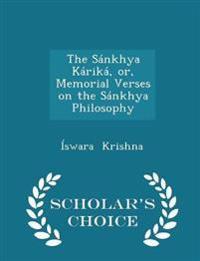 The Sankhya Karika, Or, Memorial Verses on the Sankhya Philosophy - Scholar's Choice Edition